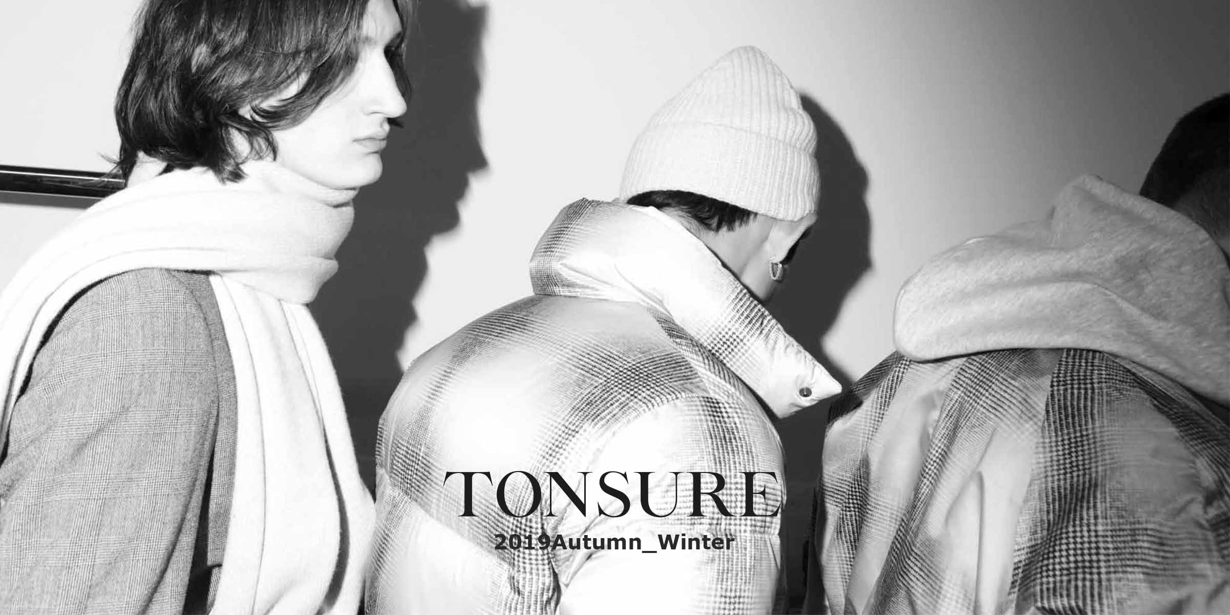 2019AW NEW ARRIVAL TONSURE(トンシュア)