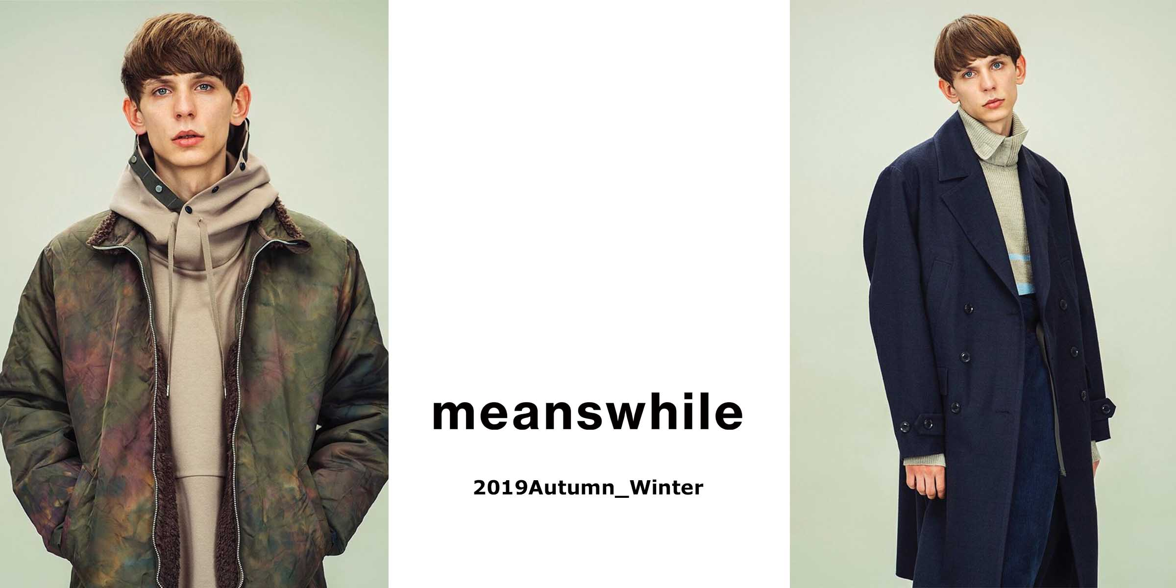 2019AW NEW ARRIVAL MEANSWHILE(ミーンズワイル)
